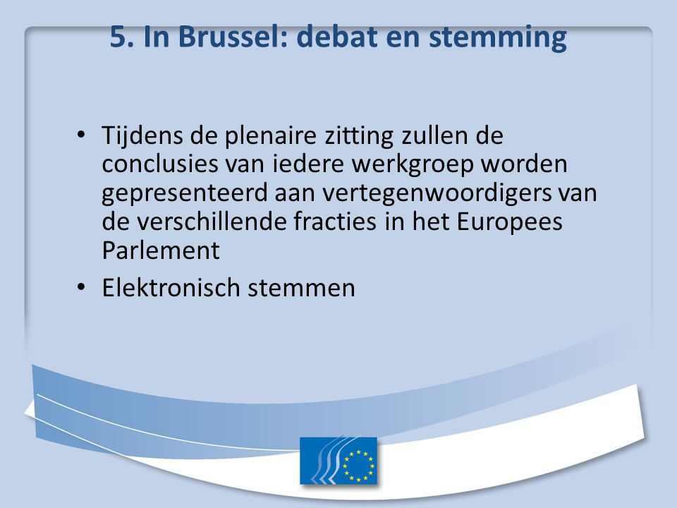5. In Brussel: debat en stemming