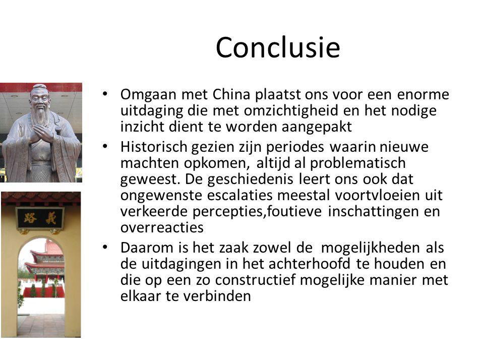 Conclusie Omgaan met China plaatst ons voor een enorme uitdaging die met omzichtigheid en het nodige inzicht dient te worden aangepakt.