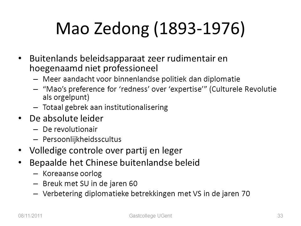 Mao Zedong (1893-1976) Buitenlands beleidsapparaat zeer rudimentair en hoegenaamd niet professioneel.