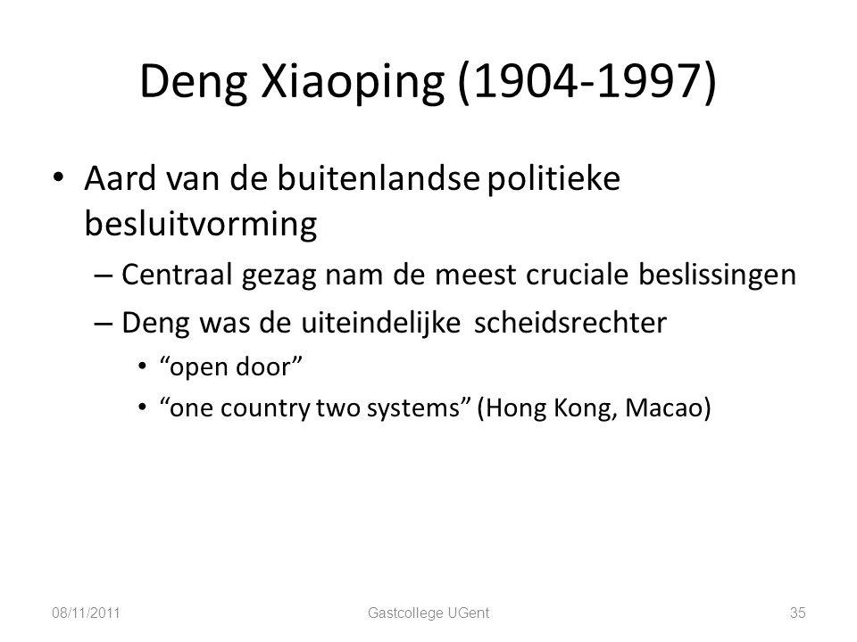 Deng Xiaoping (1904-1997) Aard van de buitenlandse politieke besluitvorming. Centraal gezag nam de meest cruciale beslissingen.
