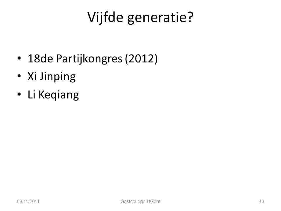 Vijfde generatie 18de Partijkongres (2012) Xi Jinping Li Keqiang
