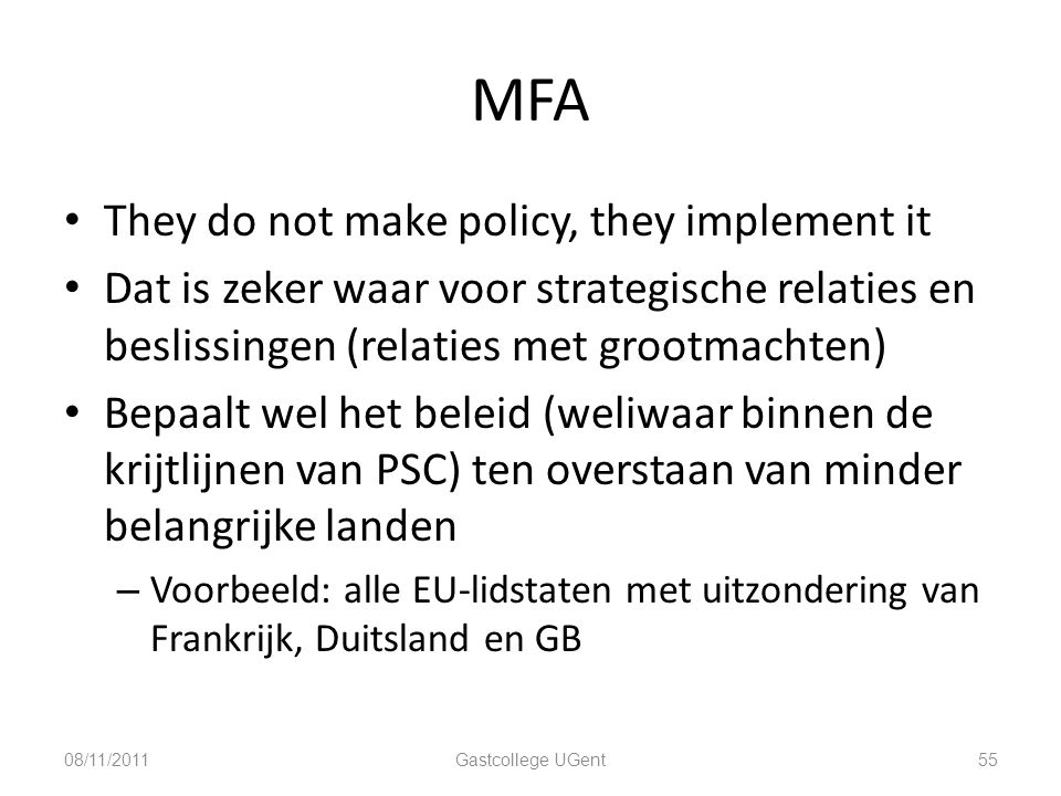 MFA They do not make policy, they implement it