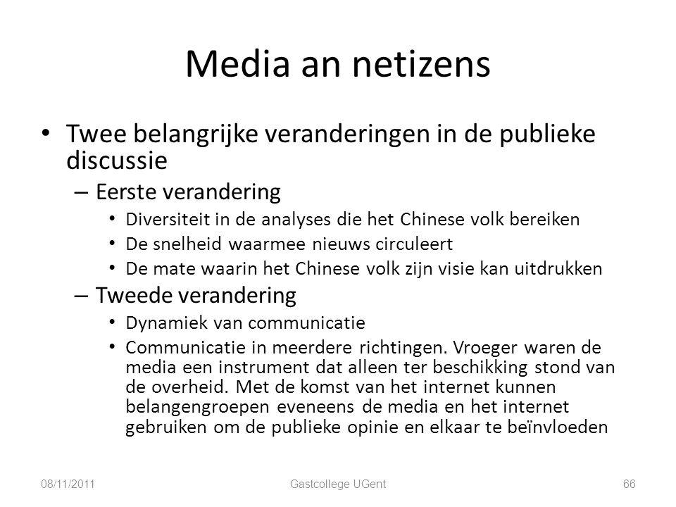 Media an netizens Twee belangrijke veranderingen in de publieke discussie. Eerste verandering.