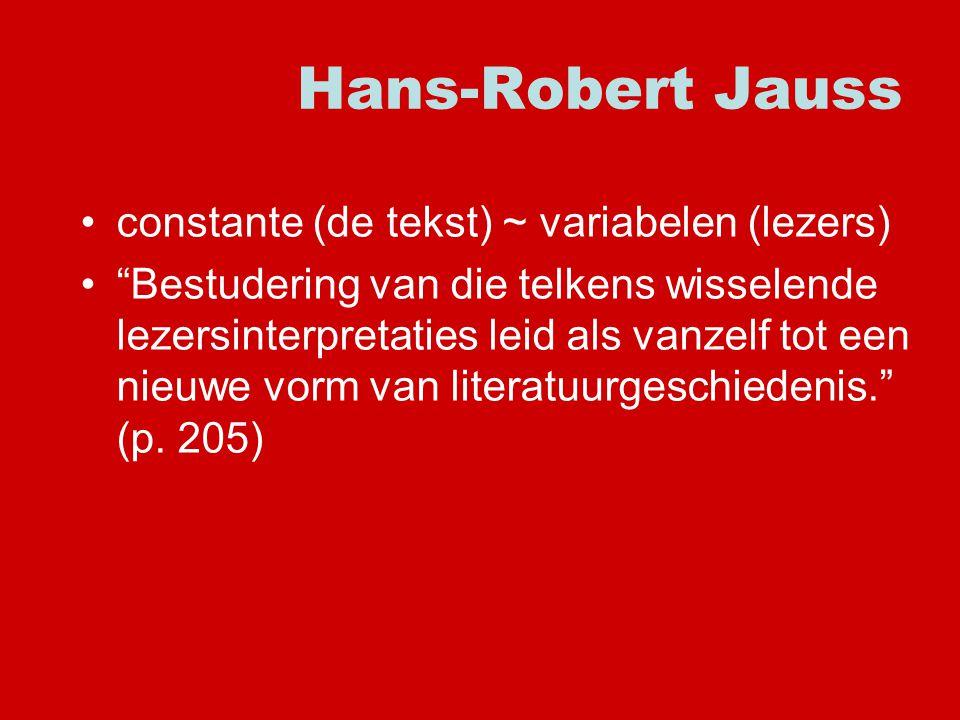 Hans-Robert Jauss constante (de tekst) ~ variabelen (lezers)