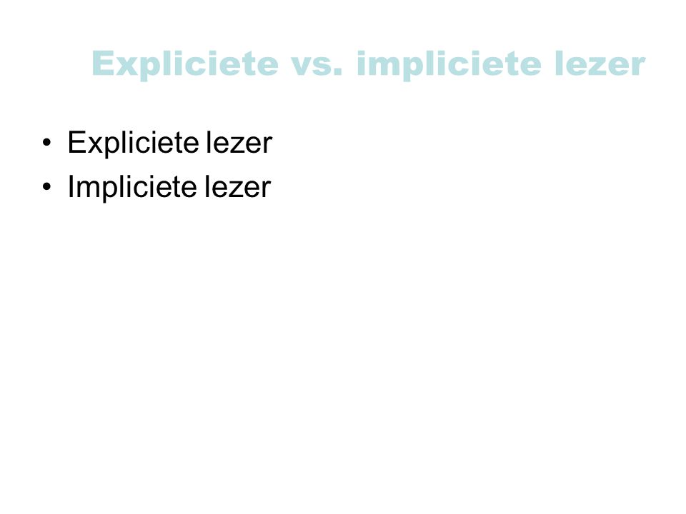Expliciete vs. impliciete lezer