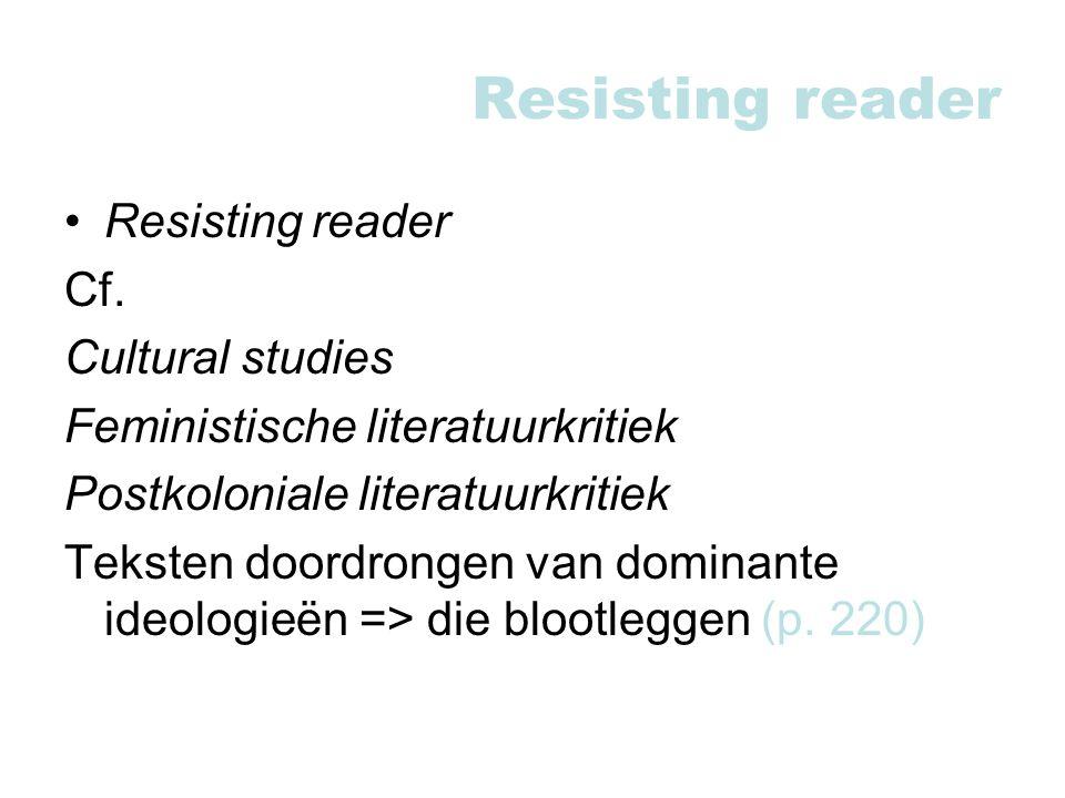 Resisting reader Resisting reader Cf. Cultural studies
