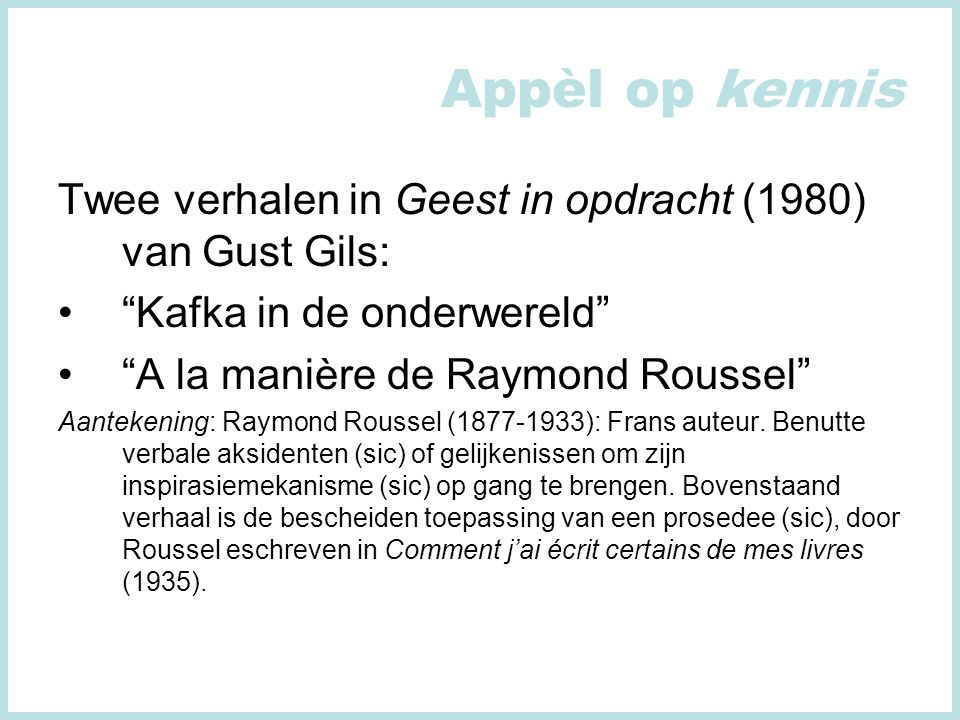Appèl op kennis Twee verhalen in Geest in opdracht (1980) van Gust Gils: Kafka in de onderwereld