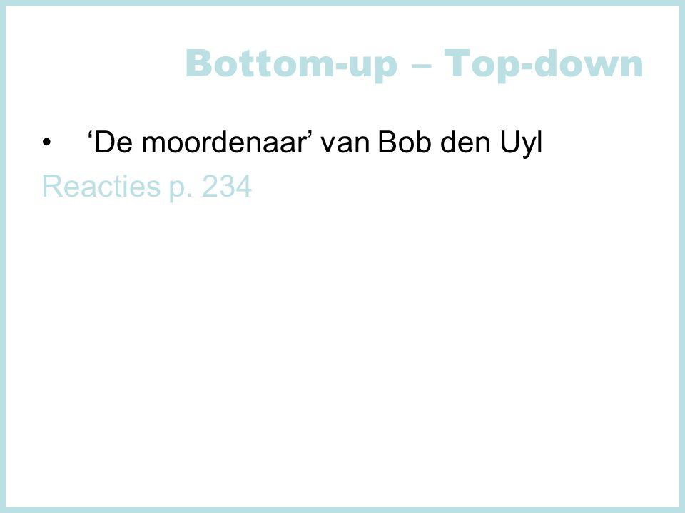 Bottom-up – Top-down 'De moordenaar' van Bob den Uyl Reacties p. 234