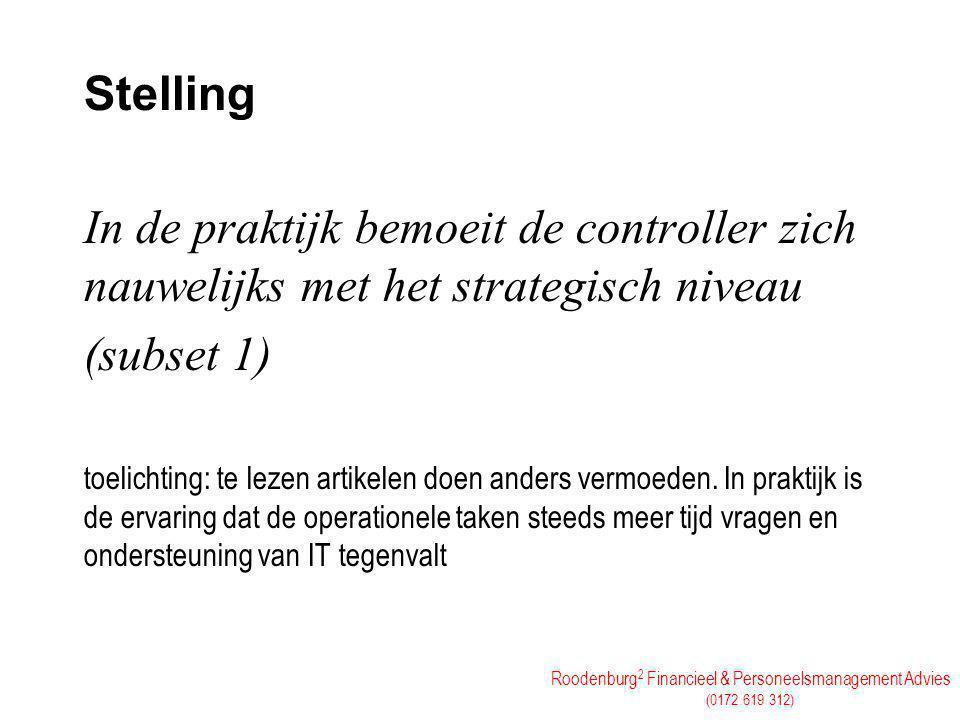 Stelling In de praktijk bemoeit de controller zich nauwelijks met het strategisch niveau. (subset 1)