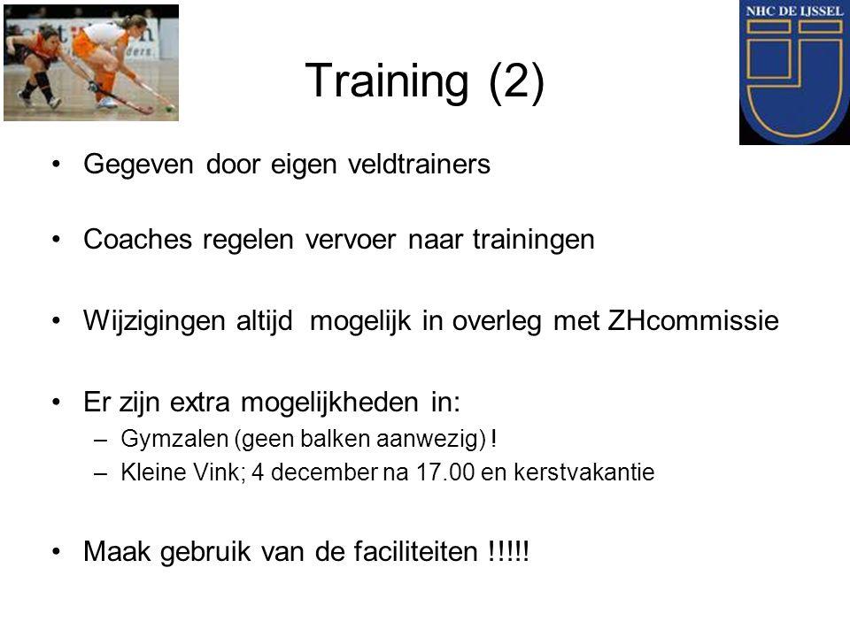 Training (2) Gegeven door eigen veldtrainers