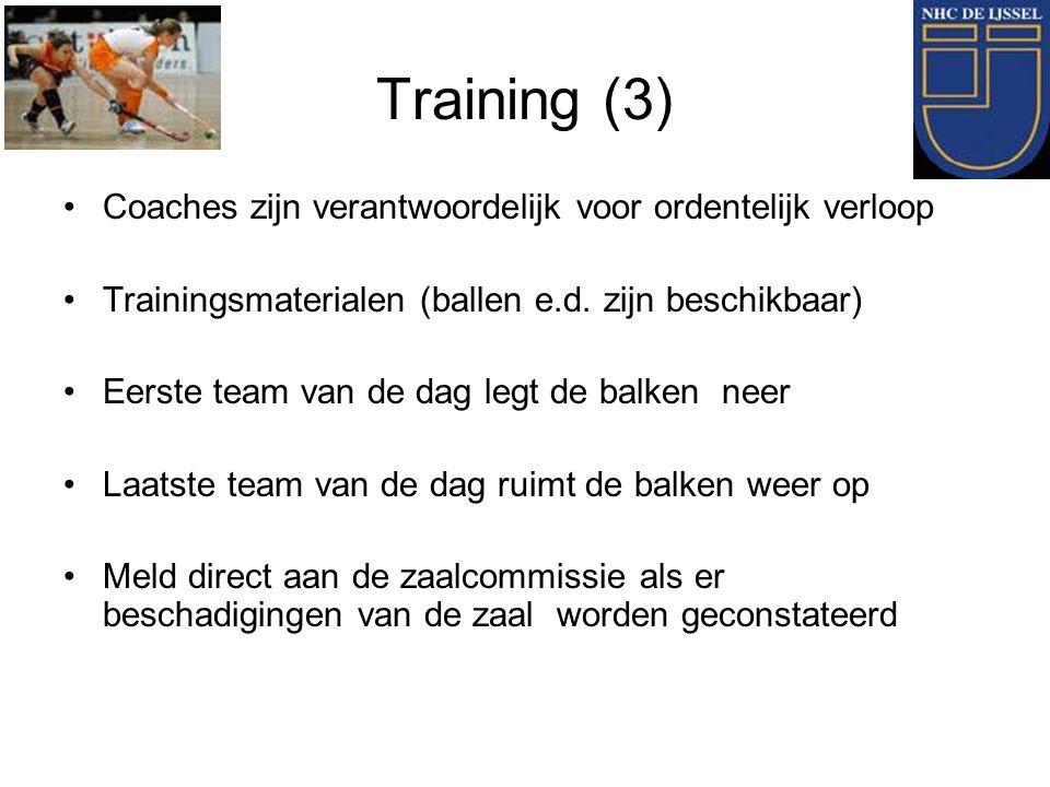 Training (3) Coaches zijn verantwoordelijk voor ordentelijk verloop