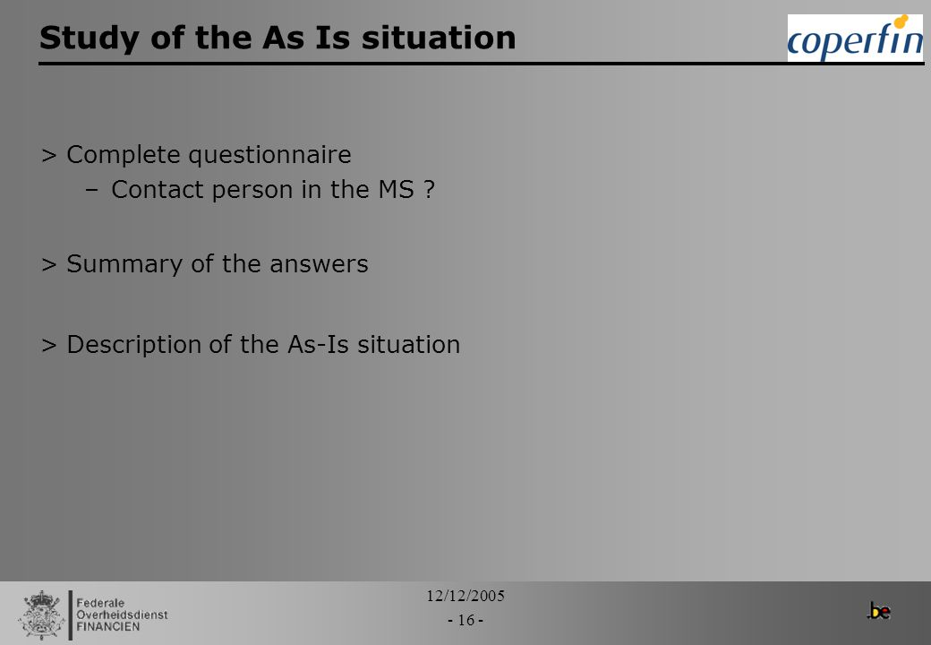 Study of the As Is situation