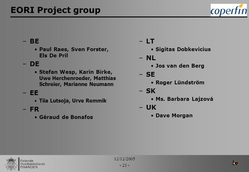 EORI Project group BE DE EE FR LT NL SE SK UK