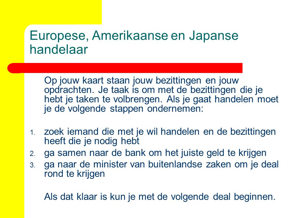 Europese, Amerikaanse en Japanse handelaar