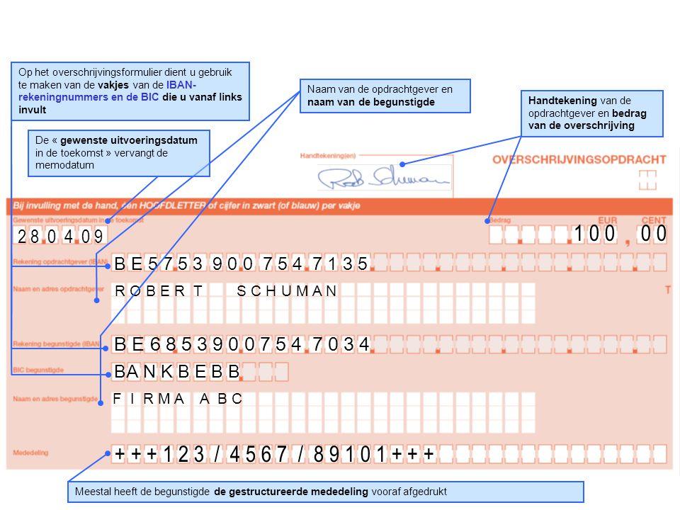 Op het overschrijvingsformulier dient u gebruik te maken van de vakjes van de IBAN-rekeningnummers en de BIC die u vanaf links invult