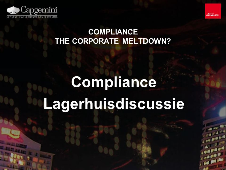 COMPLIANCE THE CORPORATE MELTDOWN
