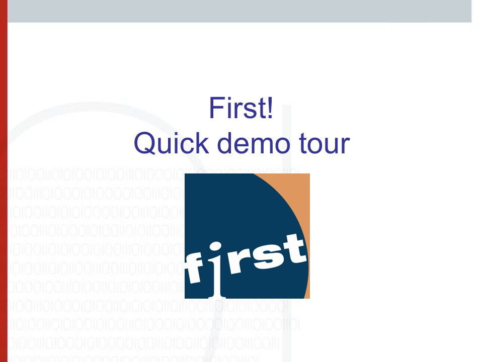First! Quick demo tour