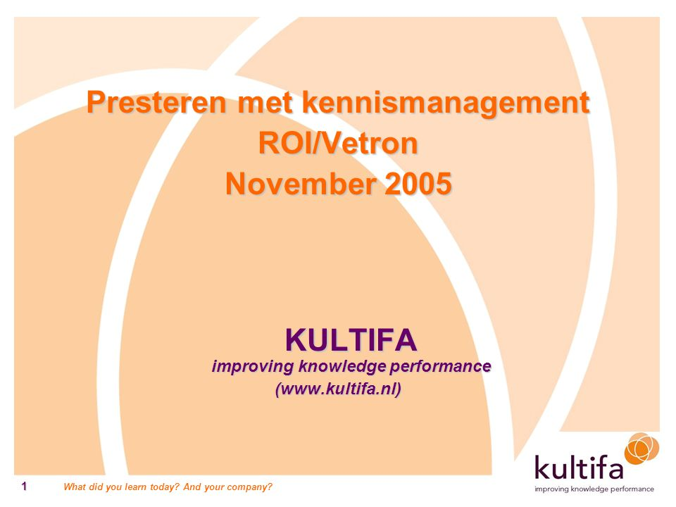 Presteren met kennismanagement KULTIFA improving knowledge performance