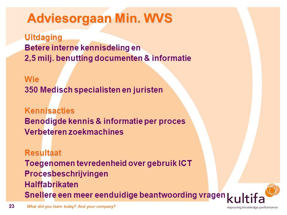 Adviesorgaan Min. WVS Uitdaging Betere interne kennisdeling en