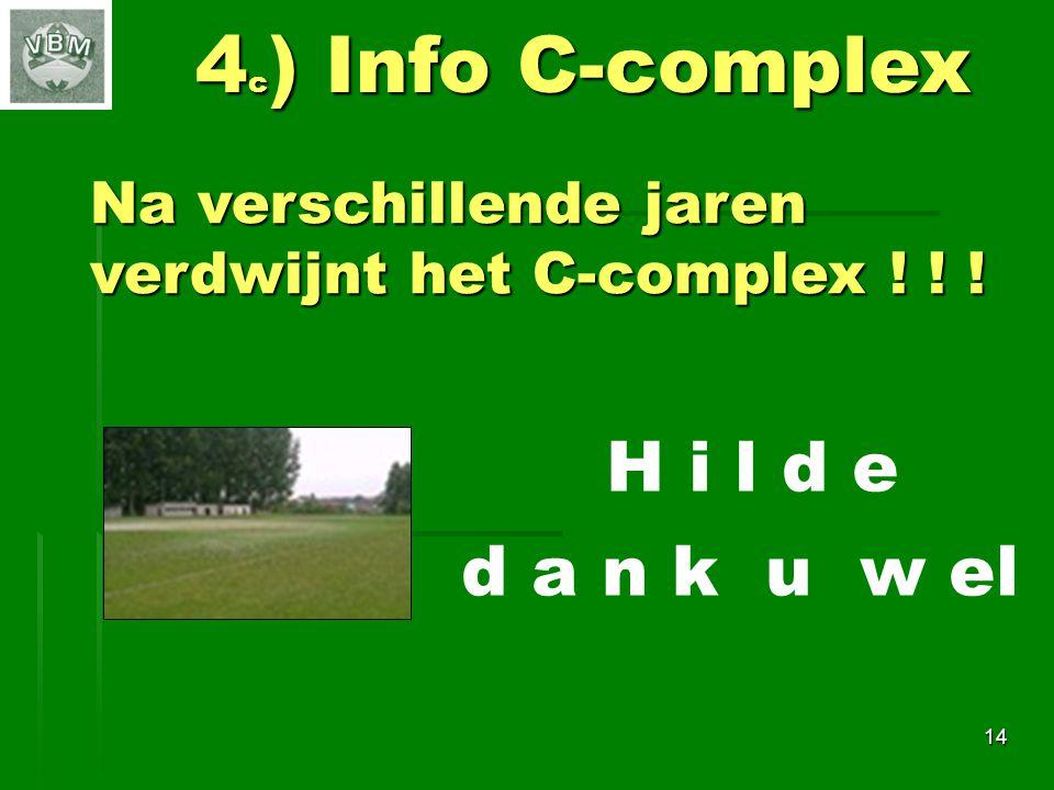 4c) Info C-complex H i l d e d a n k u w el Na verschillende jaren