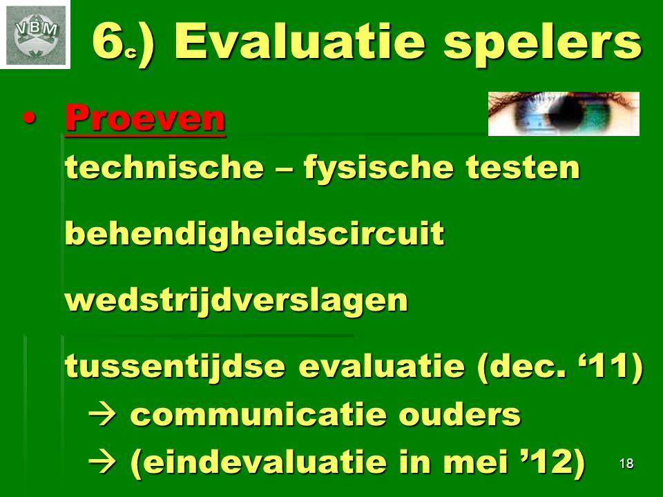 6c) Evaluatie spelers Proeven technische – fysische testen
