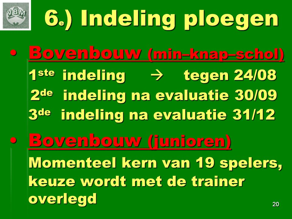 6e) Indeling ploegen Bovenbouw (min–knap–schol)