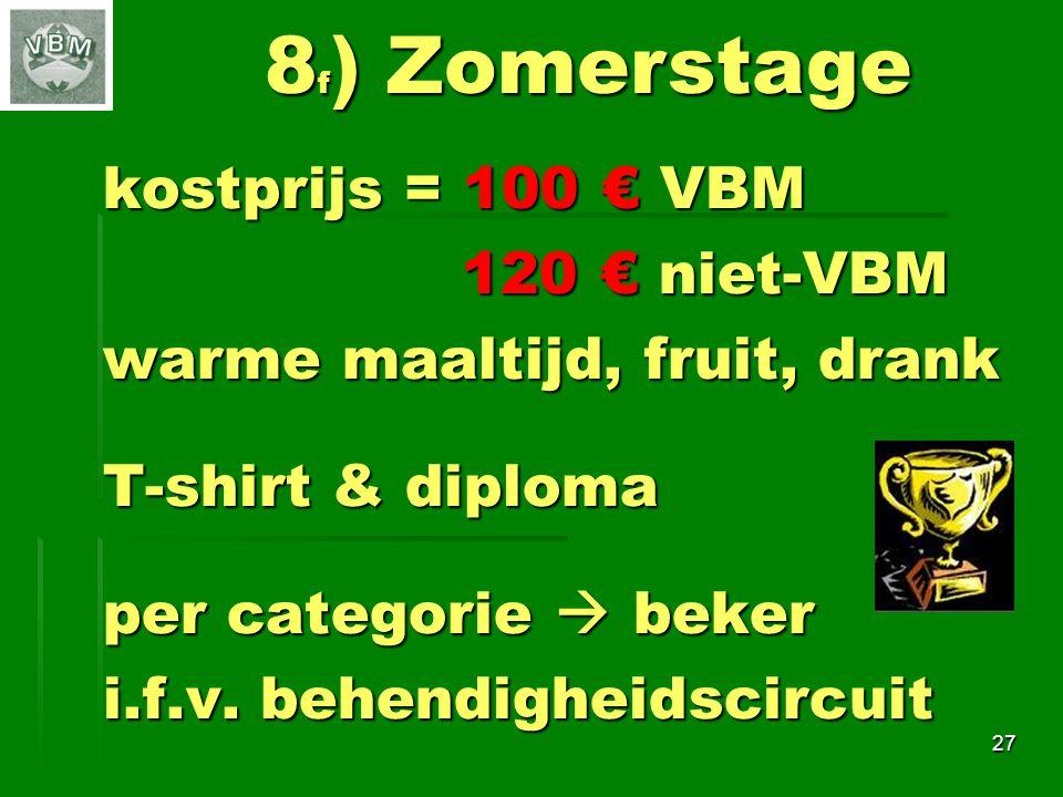 8f) Zomerstage kostprijs = 100 € VBM warme maaltijd, fruit, drank