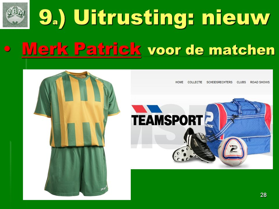 9a) Uitrusting: nieuw Merk Patrick voor de matchen