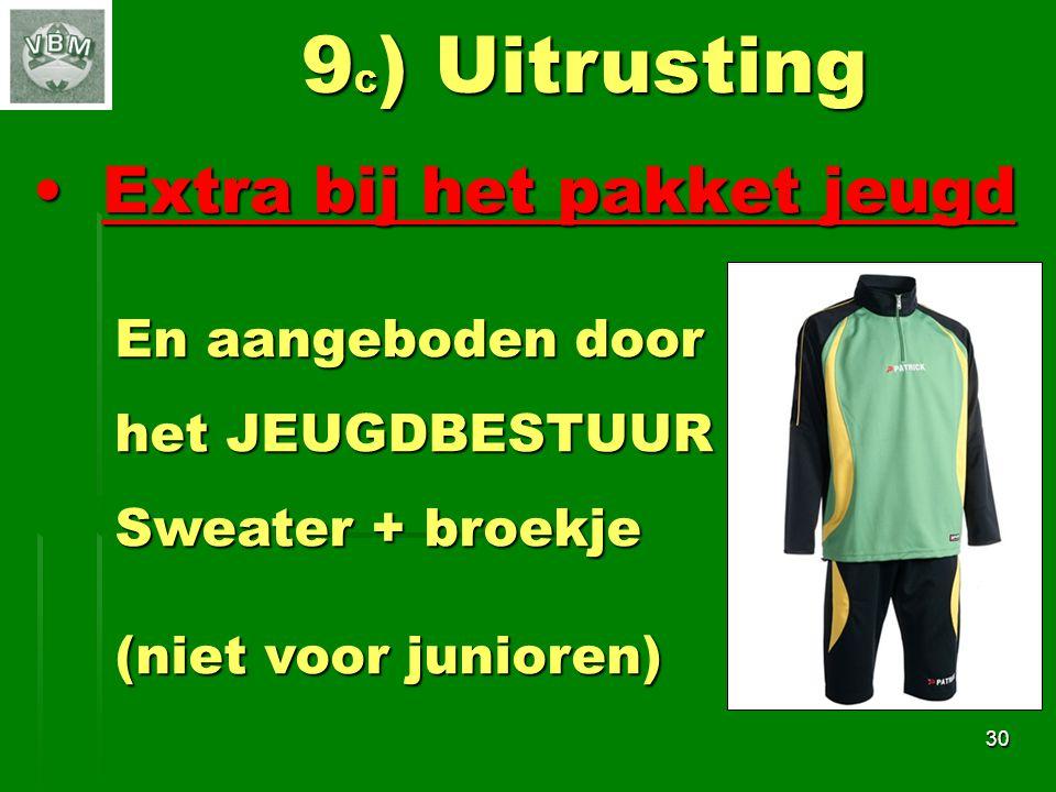 9C) Uitrusting Extra bij het pakket jeugd En aangeboden door