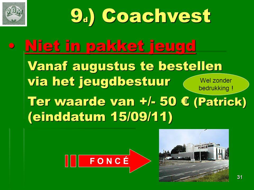 9d) Coachvest Niet in pakket jeugd Vanaf augustus te bestellen