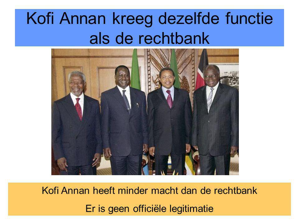 Kofi Annan kreeg dezelfde functie als de rechtbank