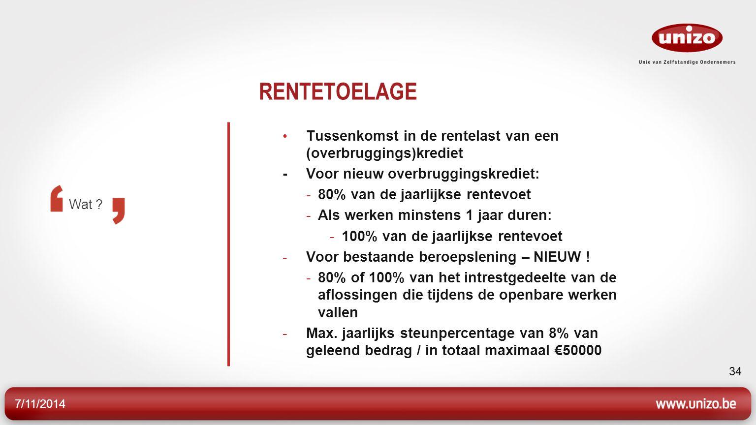 RENTETOELAGE Tussenkomst in de rentelast van een (overbruggings)krediet. - Voor nieuw overbruggingskrediet: