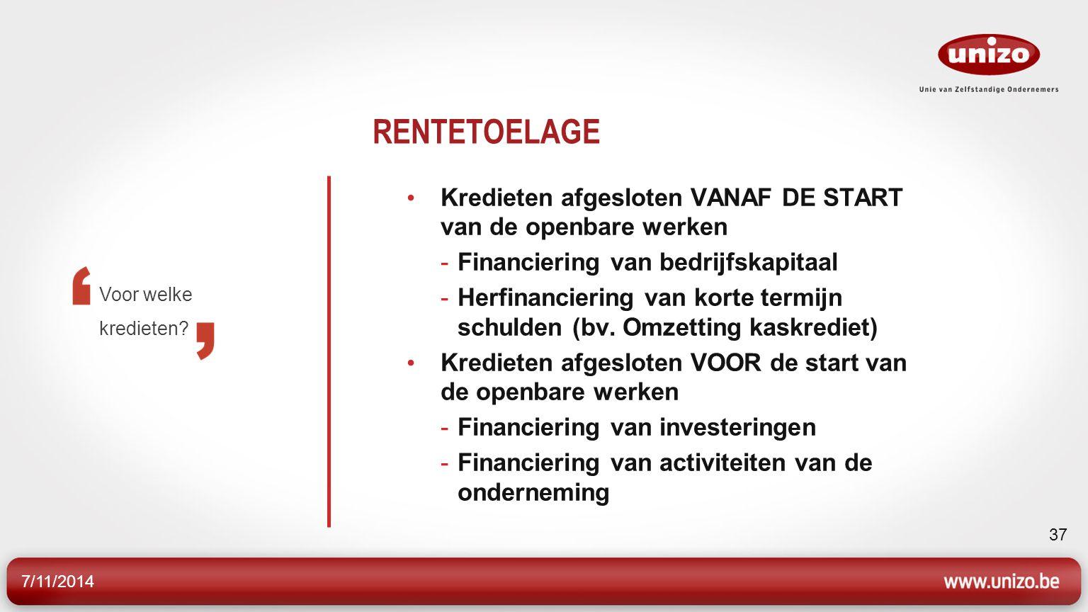RENTETOELAGE Kredieten afgesloten VANAF DE START van de openbare werken. Financiering van bedrijfskapitaal.