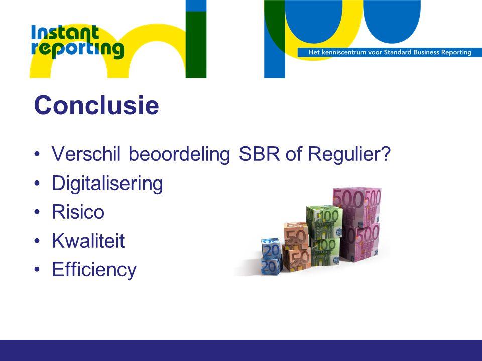 Conclusie Verschil beoordeling SBR of Regulier Digitalisering Risico