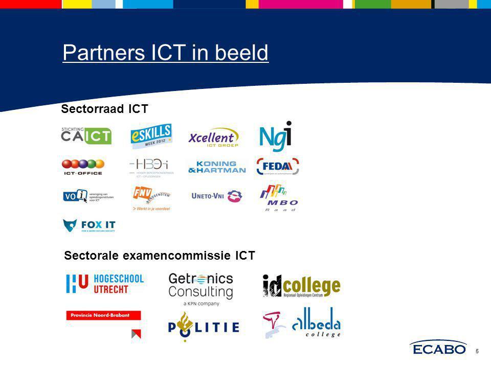 Partners ICT in beeld Sectorraad ICT Sectorale examencommissie ICT 5