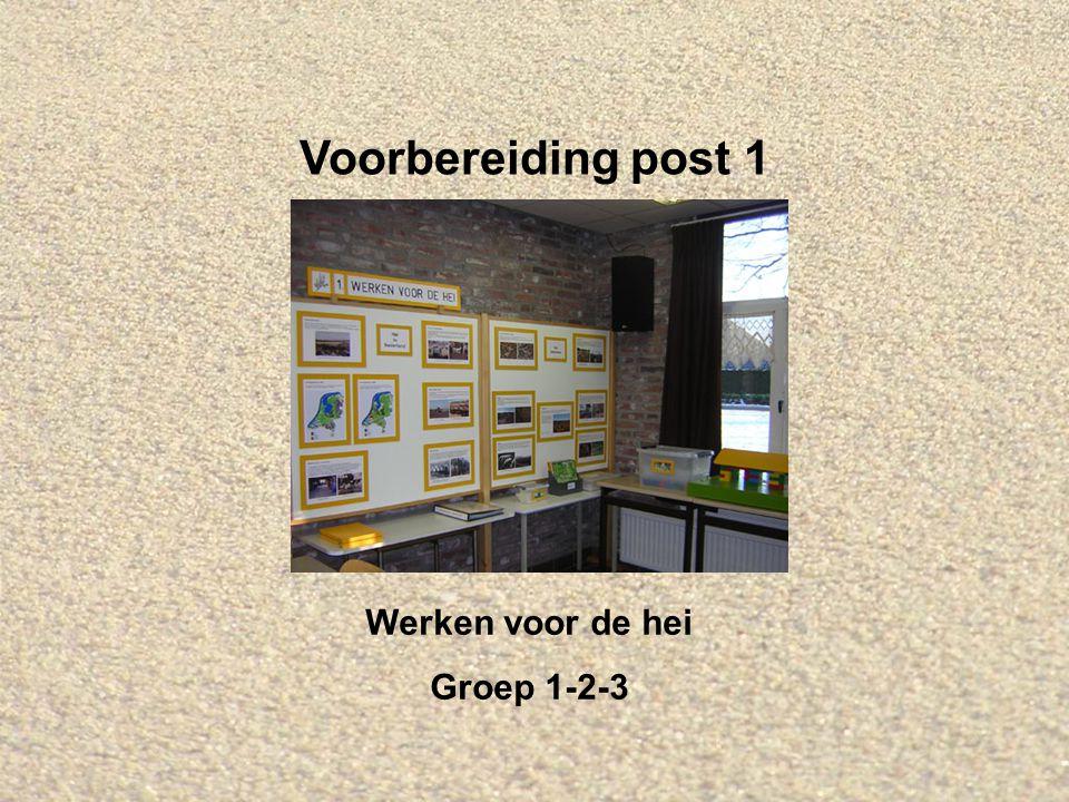 Voorbereiding post 1 Werken voor de hei Groep 1-2-3
