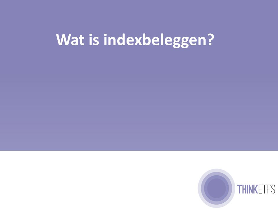 Indexbeleggen is een passieve belegging