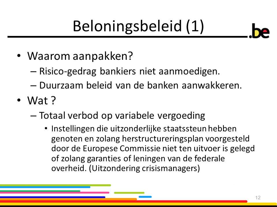 Beloningsbeleid (1) Waarom aanpakken Wat