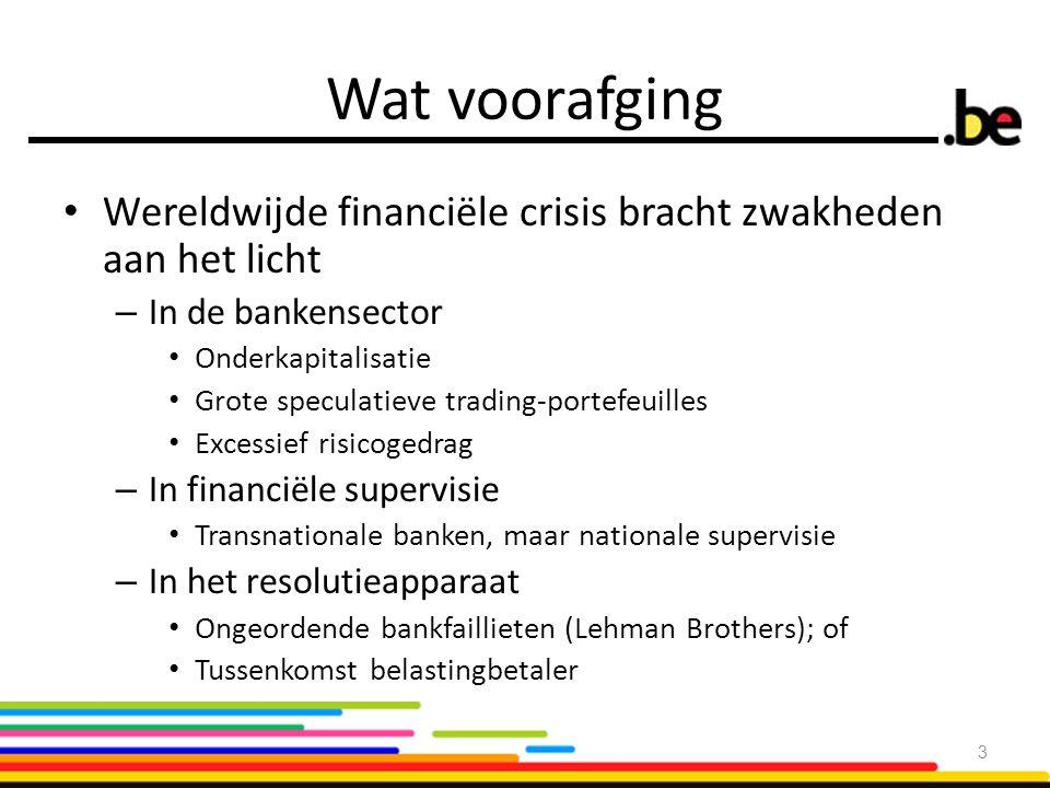 Wat voorafging Wereldwijde financiële crisis bracht zwakheden aan het licht. In de bankensector. Onderkapitalisatie.