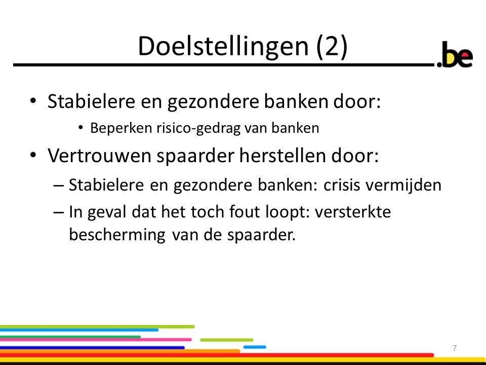 Doelstellingen (2) Stabielere en gezondere banken door: