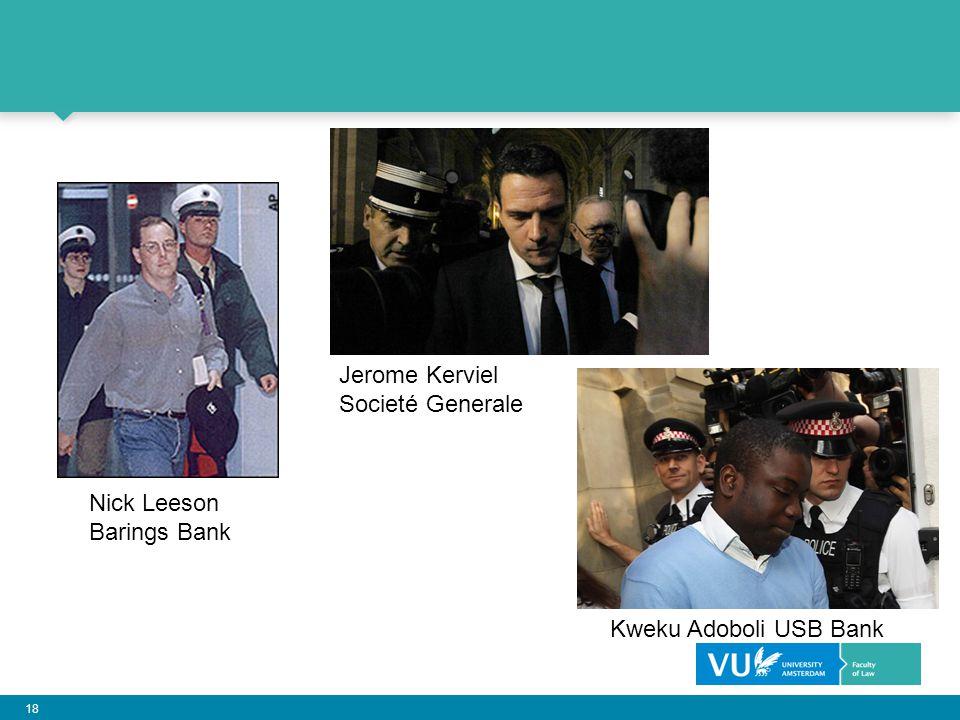 Jerome Kerviel Societé Generale Nick Leeson Barings Bank Kweku Adoboli USB Bank