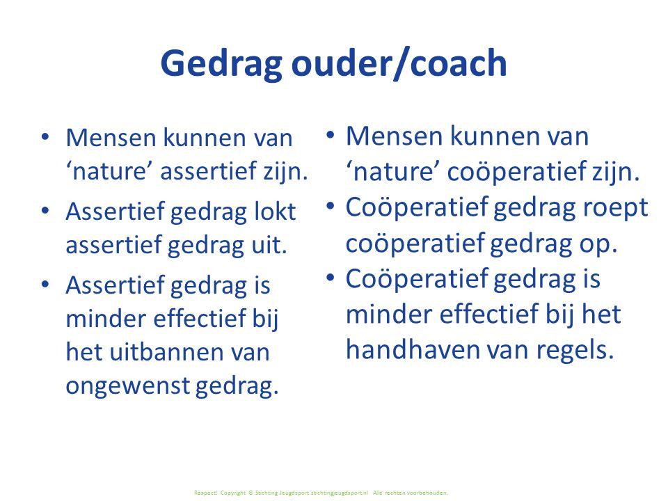 Gedrag ouder/coach Mensen kunnen van 'nature' coöperatief zijn.