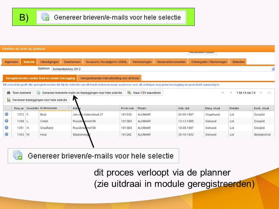 B) dit proces verloopt via de planner (zie uitdraai in module geregistreerden)