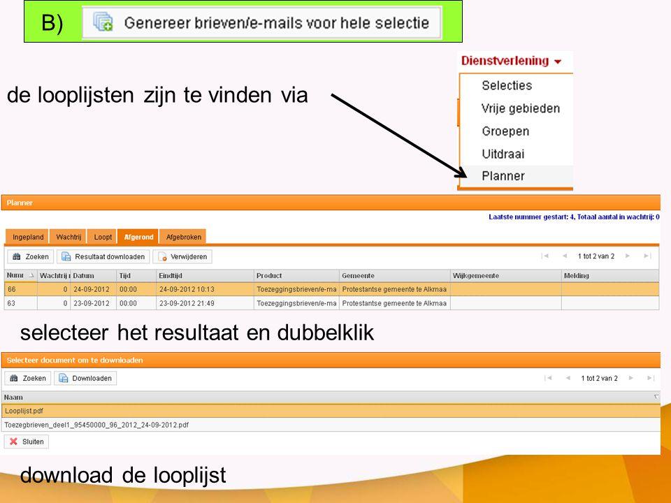 B) de looplijsten zijn te vinden via selecteer het resultaat en dubbelklik download de looplijst