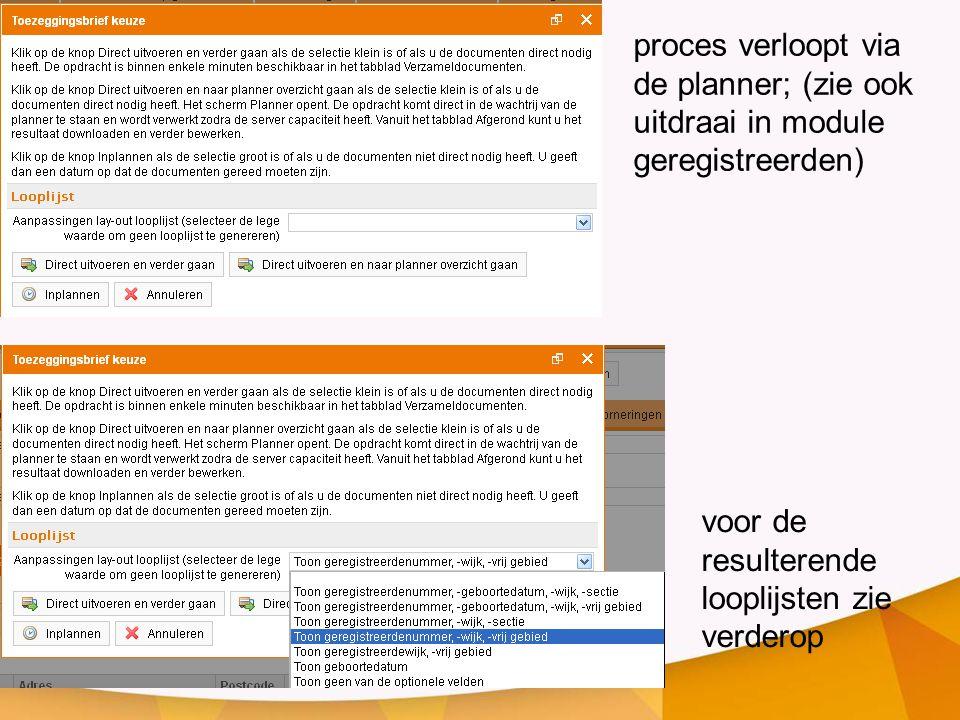 proces verloopt via de planner; (zie ook uitdraai in module geregistreerden)