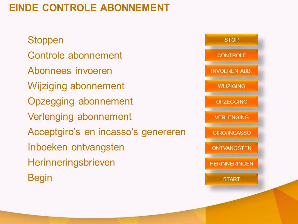 EINDE CONTROLE ABONNEMENT Stoppen Controle abonnement