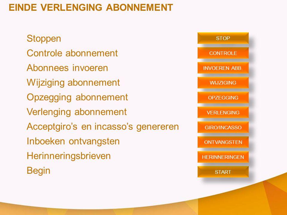 EINDE VERLENGING ABONNEMENT Stoppen Controle abonnement