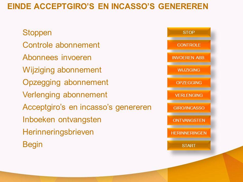 EINDE ACCEPTGIRO'S EN INCASSO'S GENEREREN Stoppen Controle abonnement