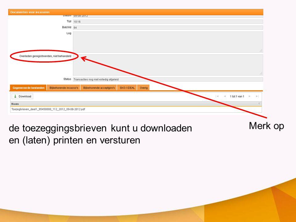 Merk op de toezeggingsbrieven kunt u downloaden en (laten) printen en versturen