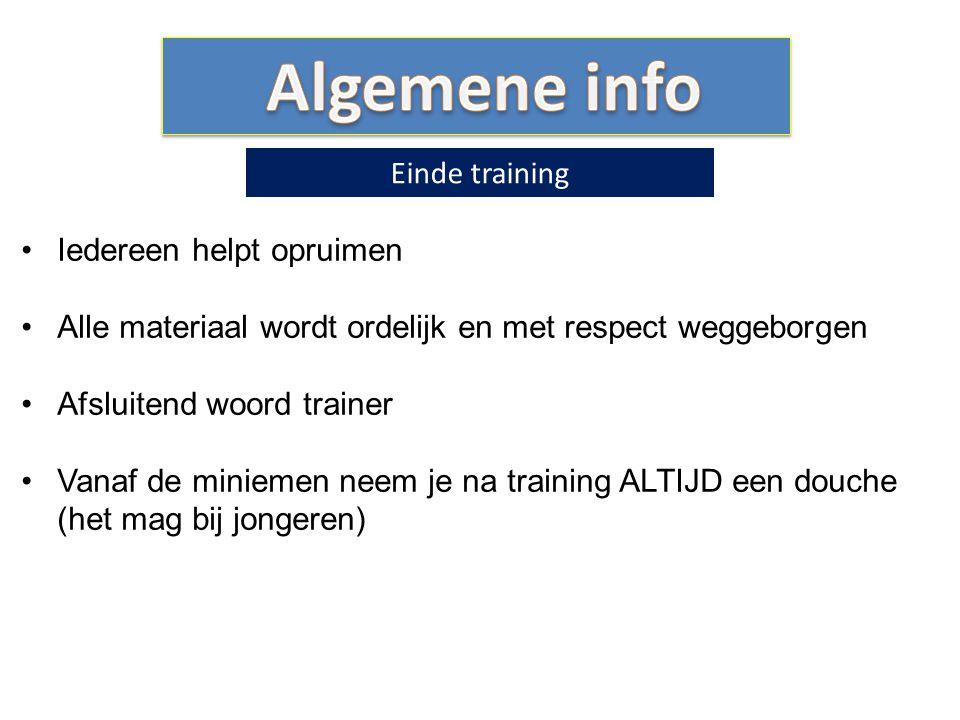 Algemene info Einde training Iedereen helpt opruimen